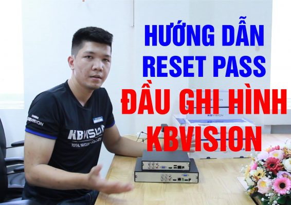 Hướng dẫn RESET pass đầu ghi hình KBVISION
